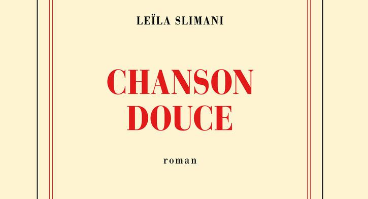 Chanson douce, de Leïla Slimani, éditions Gallimard, 2016