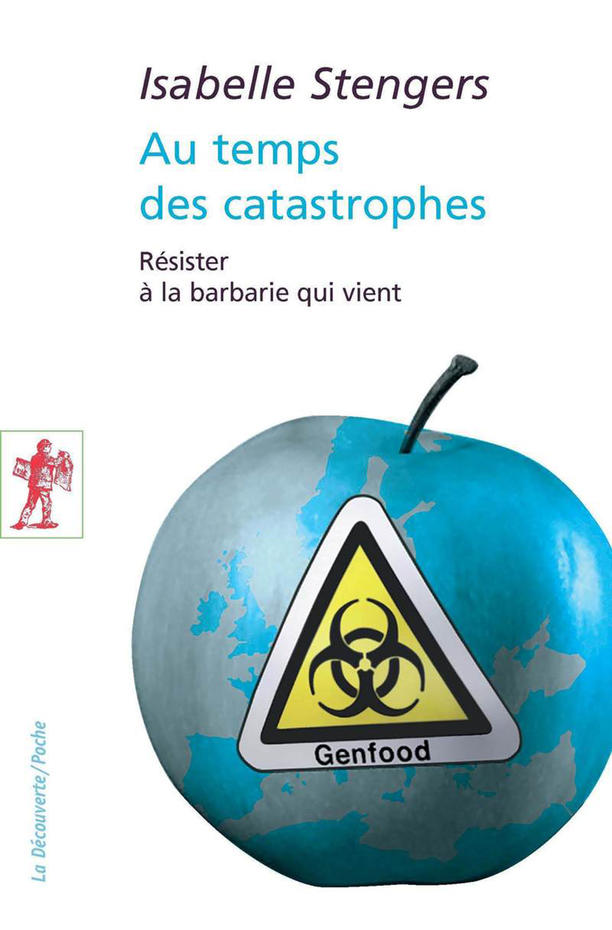 "In Catastrophic Times (""Au temps des catastrophes »), by Isabelle Stengers"