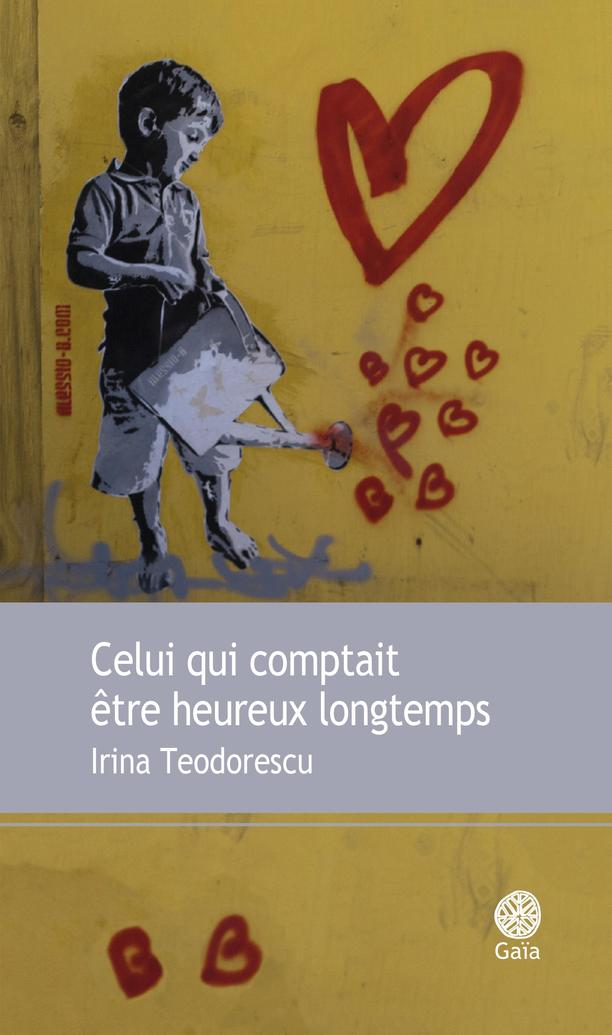"The Man Who Thought He Would Always Be Happy (""Celui qui comptait être heureux longtemps""), by Irina Teodorescu"