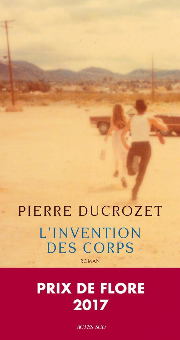 "The Invention of Bodies (""L'Invention des corps""), by Pierre Ducrozet"