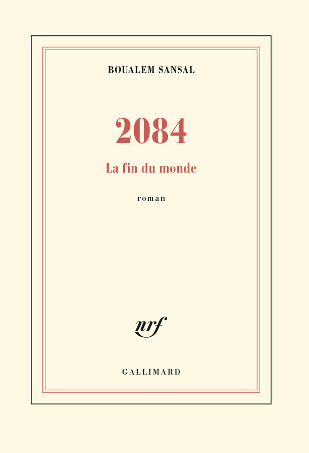 "2084: The End of the World (""2084 : la fin du monde""), by Boualem Sansal 