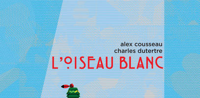 "The White Bird (""L'Oiseau blanc""), by Alex Cousseau and Charles Dutertre"