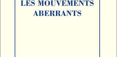 "Aberrant Movements: The Philosophy of Gilles Deleuze (""Deleuze, les mouvements aberrants""), by David Lapoujade"