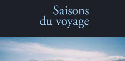 "Seasons of Travel (""Saisons du voyage""), by Cédric Gras"
