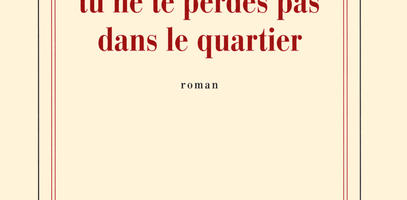 "So You Don't Get Lost in the Neighbourhood (""Pour que tu ne te perdes pas dans le quartier""), by Patrick Modiano"